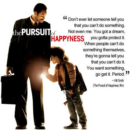 """Don't ever let someone tell you, you can't do something. Not even me. You got a dream, you got to protect it. People can't do something themselves, they want to tell you can't do it. You want something, go get it. Period. "": Pursuit of Happiness quotes"